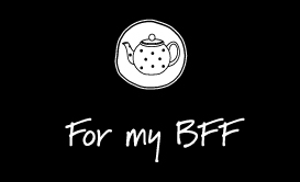 For-my-BFF