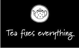 Tea-fixes-everything